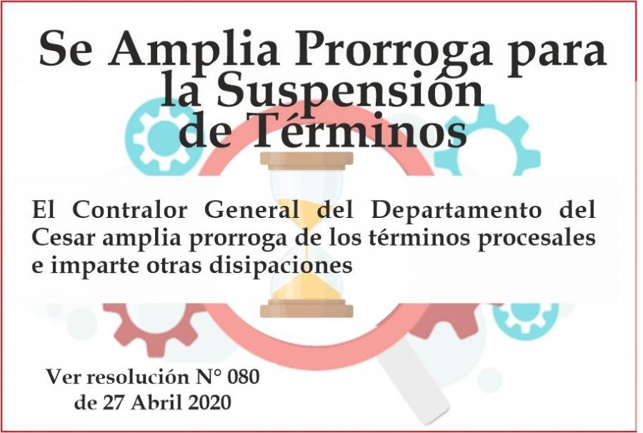 Ampliación de  Prorroga a Suspensión de Términos Procesales